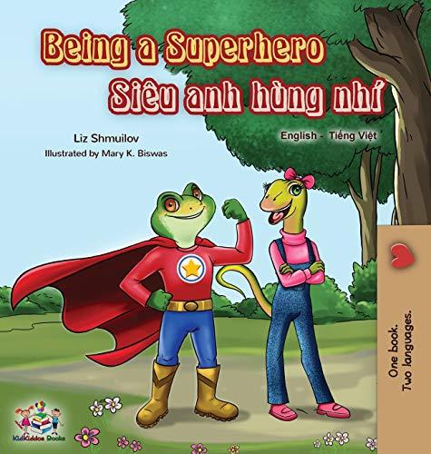 Being a Superhero (English Vietnamese Bilingual Book) (English Vietnamese Bilingual Collection)
