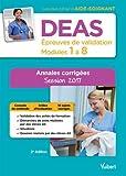 DEAS - Epreuves de validation - Modules 1 à 8 : Annales corrigées - Diplôme d'Etat d'aide-soignant