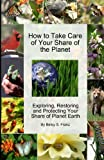 The perfect book for earthday! Hybrid automobiles and reusable shopping bags are great ways to go green. But the best way to have a positive effect on the environment is to start outside by learning to Take Care of Your Share of the planet. If you ar...