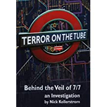 Terror on the Tube: Behind the Veil of 7/7 - An Investigation by Nick Kollerstrom (2012-06-01)