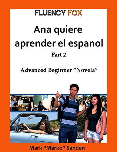 Ana quiere hablar el español: Part 2 por Mark Sanden