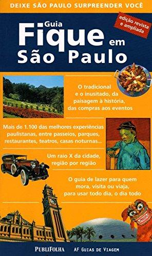 Guia Fique Em São Paulo. Deixe São Paulo Surpreender Você (Em Portuguese do Brasil)