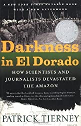Darkness in El Dorado: How Scientists and Journalists Devastated the Amazon by Patrick Tierney (2002-01-01)