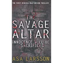 The Savage Altar by Asa Larsson (2007-04-05)