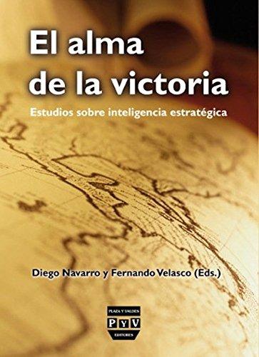 ALMA DE LA VICTORIA, EL: Estudios sobre inteligencia estratégica