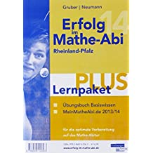 Erfolg im Mathe-Abi 2014 Lernpaket PLUS Rheinland-Pfalz: Übungsbuch für das Basiswissen in Rheinland-Pfalz mit vielen hilfreichen Tipps und ... zu MeinMatheAbi.de im Schuljahr 2013/14