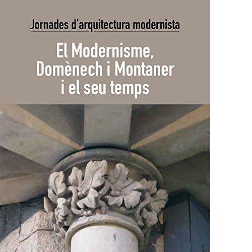 Jornades d'arquitectura modernista: El Modernisme, Domènech i Montaner i el seu temps (Assaig de les edicions del Centre de Lectura)