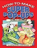 How to Make Super Pop-Ups (Dover Origami Papercraft)
