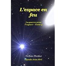 L'espace en feu - La guerre pour l'espace, tome 4