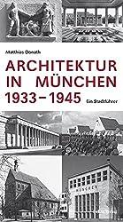 Architektur in München 1933-1945: Ein Stadtführer