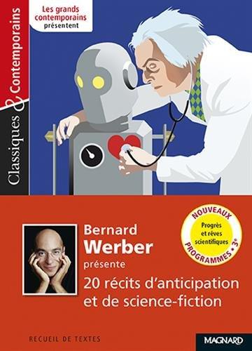 Bernard Werber présente 20 récits d'anticipation et de science-fiction par Collectif
