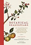 Botanical Shakespeare : An Illustrated Compendium of All the Flowers, Fruits, Herbs, Trees, Seeds and Grasses Cited by the World's Greatest Playwright