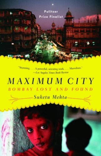 Maximum City: Bombay Lost and Found unknown Edition by Mehta, Suketu [2005]