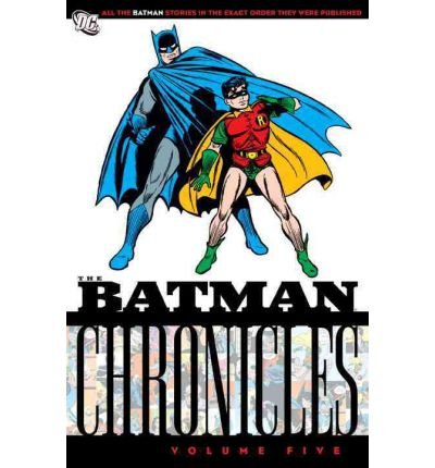 Finger, Bill [ The Batman Chronicles: Volume 5 (Batman Chronicles #05) ] [ THE BATMAN CHRONICLES: VOLUME 5 (BATMAN CHRONICLES #05) ] May - 2008 { Paperback }