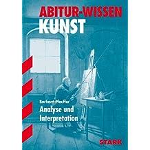 Abitur-Wissen - Kunst Analyse und Interpretation: Analyse und Interpretation - Leistungskurs