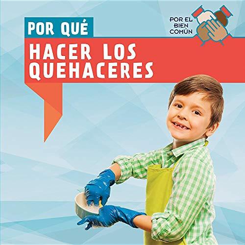 Por Qué Hacer Los Quehaceres / Why Do We Have To Do Chores? (Por El Bien Común / the Common Good) por Rose Pemberton