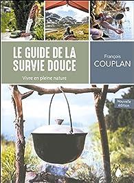Le guide de la survie douce par François Couplan
