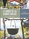 Le guide de la survie douce - Vivre en pleine nature par Couplan