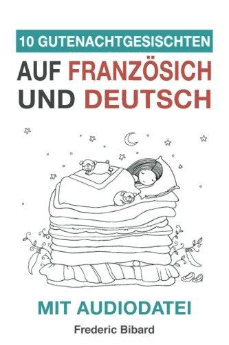 ten auf Französisch und Deutsch mit Audiodatei: Französisch für Kinder - Lerne Französisch mit deutschem Paralleltext ()