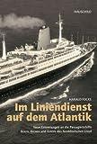 Im Liniendienst auf dem Atlantik: Neue Erinnerungen an die Passagierschiffe BERLIN, BREMEN und EUROPA des Norddeutschen Lloyd - Harald Focke