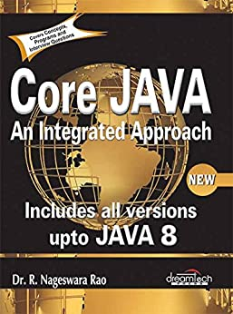 Core Java: An Integrated Approach by [R. Nageswara Rao, Kogent Solutions Inc.]