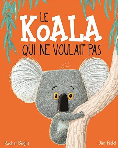 le-koala-qui-ne-voulait-pas