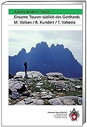 Alpinwandern Tessin: Einsame Touren südlich des Gotthards (Alpin-Wanderführer)