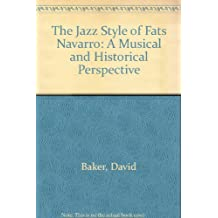 The Jazz Style of Fats Navarro: A Musical and Historical Perspective
