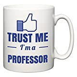 Best Professor Mugs - Trust Me I'm A Professor   Funny Novelty Review