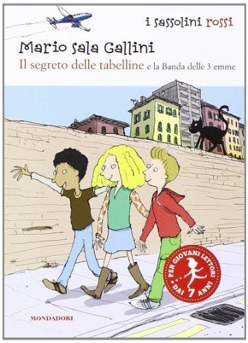 Il segreto delle tabelline e la Banda delle 3 emme (I Sassolini a colori. Rosso) di Sala Gallini, Mario (2007) Tapa blanda