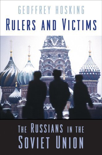 Rulers and Victims: The Russians in the Soviet Union by Geoffrey Hosking (2006-04-30)