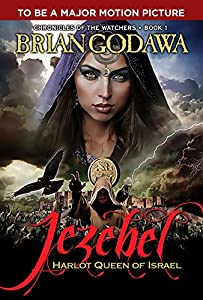 Jezebel: Harlot Queen of Israel (Chronicles of the Watchers Book 1) (English Edition)