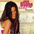 Tell Me What We're Gonna Do Now by Joss (Ft Common) Stone