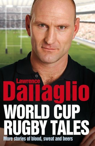 More Blood, Sweat and Beers: World Cup Rugby Tales by Lawrence Dallaglio (2011-09-01)