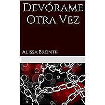 Devórame  Otra Vez: Alissa Brontë
