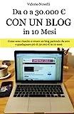 Da 0 a 30.000 € Con un Blog in 10 Mesi: Come sono riuscito...
