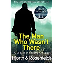 The Man Who Wasn't There by Michael Hjorth (2016-09-27)