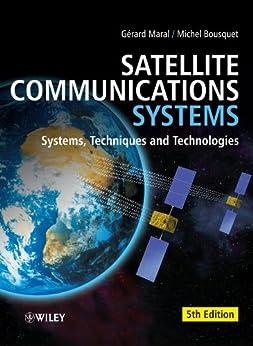 Satellite Communications Systems: Systems, Techniques and Technology de [Maral, Gerard, Bousquet, Michel]