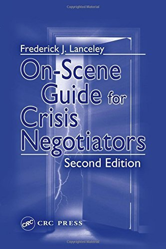 On-Scene Guide for Crisis Negotiators, Second Edition by Frederick J. Lanceley (2003-06-13)