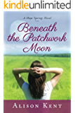 Beneath the Patchwork Moon (A Hope Springs Novel Book 2) (English Edition)