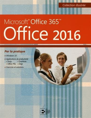 Office 2016: Microsoft Office 365. Par la pratique.