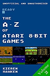 The A-Z of Atari 8-bit Games: Volume 2 (The A-Z of Retro Gaming Book 5)
