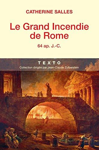 Le grand incendie de Rome : 64 ap. J.-C.