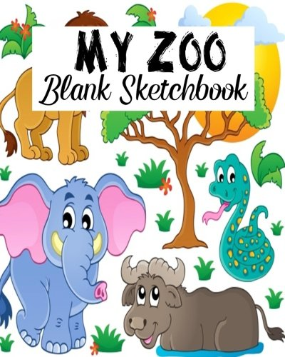 My Zoo Blank Sketchbook: Blank Sketchbook, Blank Paper For Drawing, Sketching And Doodling: Volume 17 por Jasmine Leone