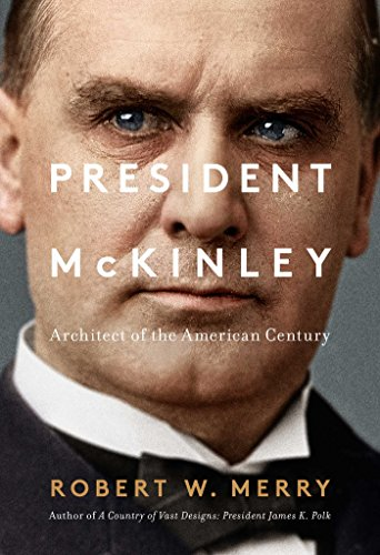 president-mckinley-architect-of-the-american-century