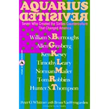 Aquarius Revisited: Seven Who Created the Sixties Counterculture That Changed America (Citadel Underground Series) by Peter O. Whitmer (2000-06-01)