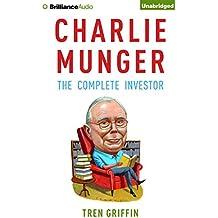 Charlie Munger: The Complete Investor