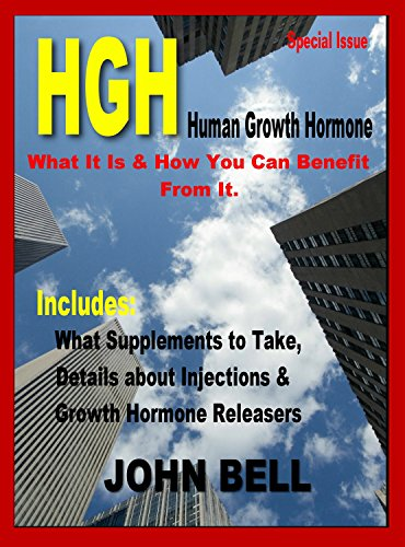 Hgh Human Growth Hormone (HGH - Human Growth Hormone: What it is & How You Can Benefit From It. (English Edition))
