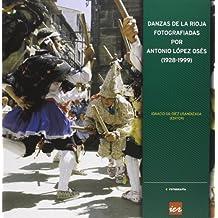 Danzas de La Rioja fotografiadas por Antonio López Osés (1928-1999)