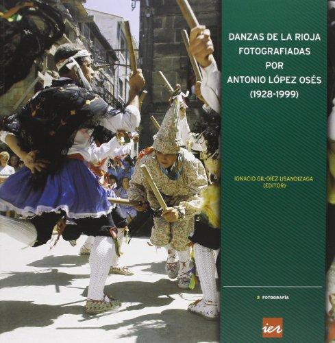 Danzas de La Rioja fotografiadas por Antonio López Osés (1928-1999) por Ignacio Gil-Diez